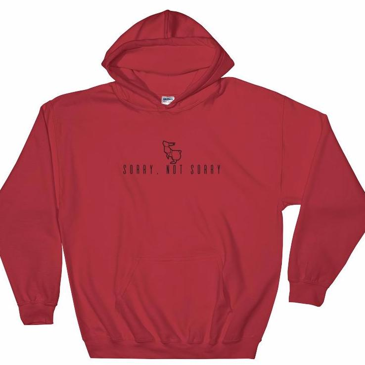 Sorry, Not Sorry Hooded Sweatshirt