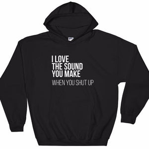 STFU It's Beautiful Hooded Sweatshirt
