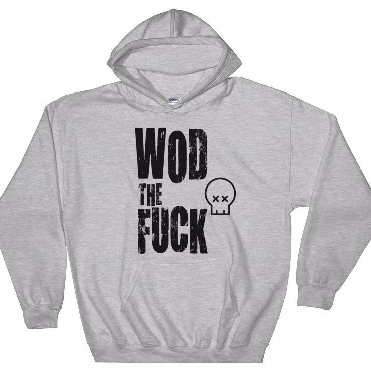 WOD the F*** Hooded Sweatshirt