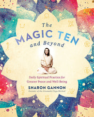 Magic Ten and Beyond by Sharon Gannon