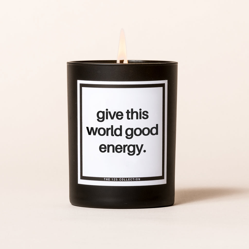 Give This World Good Energy