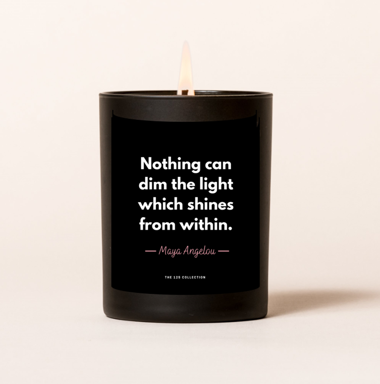 MAYA ANGELOU Quote Candle
