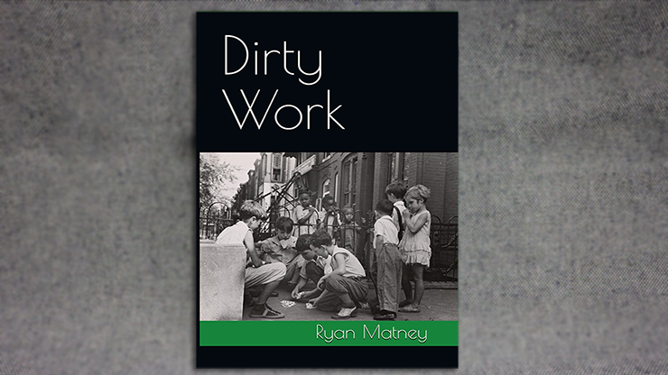 Dirty Work by Ryan Matney