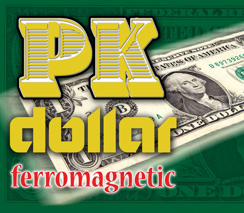 PK Dollar Bill FerroMagnetic