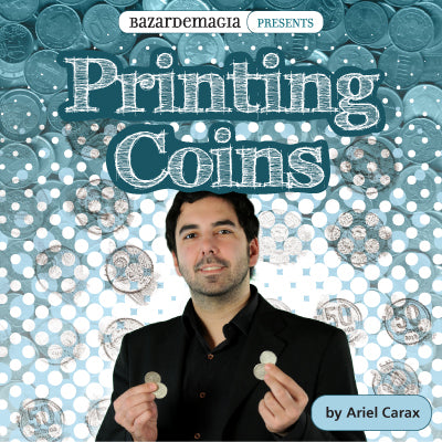 Printing Coins (Gimmick and DVD) by Ariel Carax and Bazar De Magia