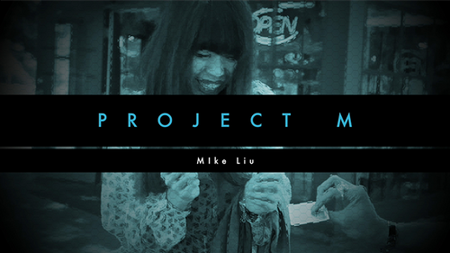 PROJECT M by Mike Liu and Vortex Magic
