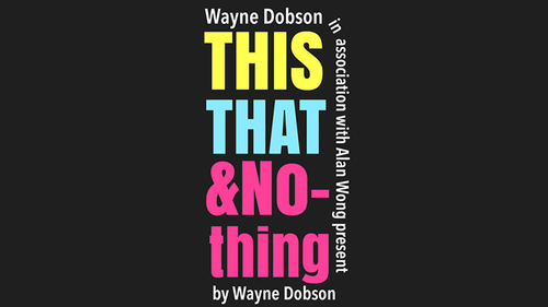 THIS THAT & NOTHING (Gimmick and Online Instructions) by Wayne Dobson and Alan Wong