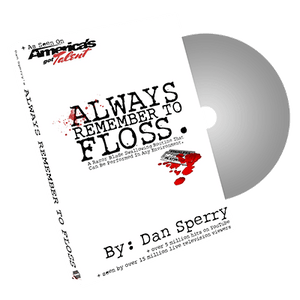 Always Remember to Floss by Dan Sperry