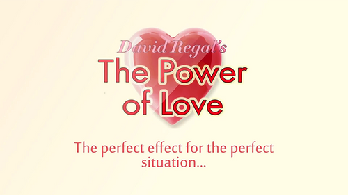 The Power of Love (Gimmicks and Online Instructions) by David Regal