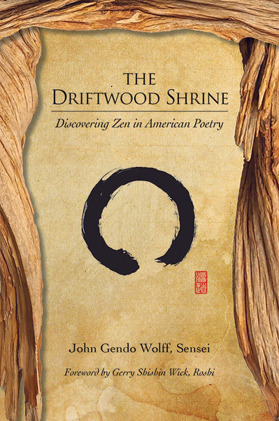 The Driftwood Shrine: Discovering Zen in American Poetry