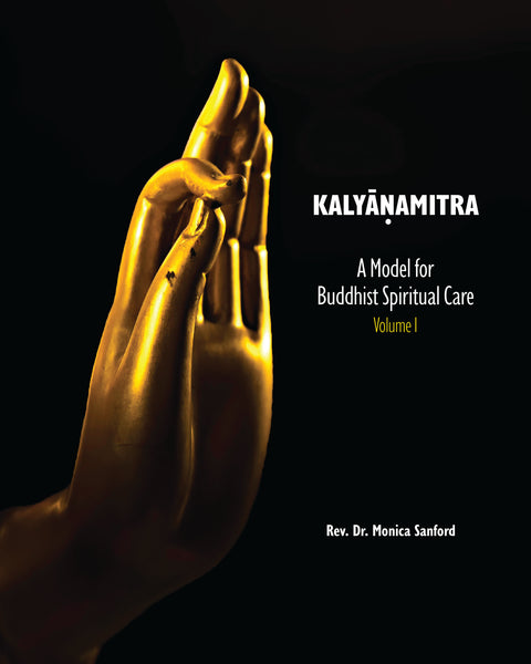 Kalyāṇamitra: A Model for Buddhist Spiritual Care,  Volume 1