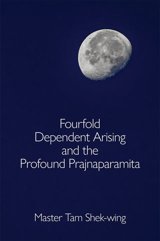 Fourfold Dependent Arising and the Profound Prajnaparamita