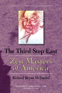 The Third Step East: Zen Masters of America