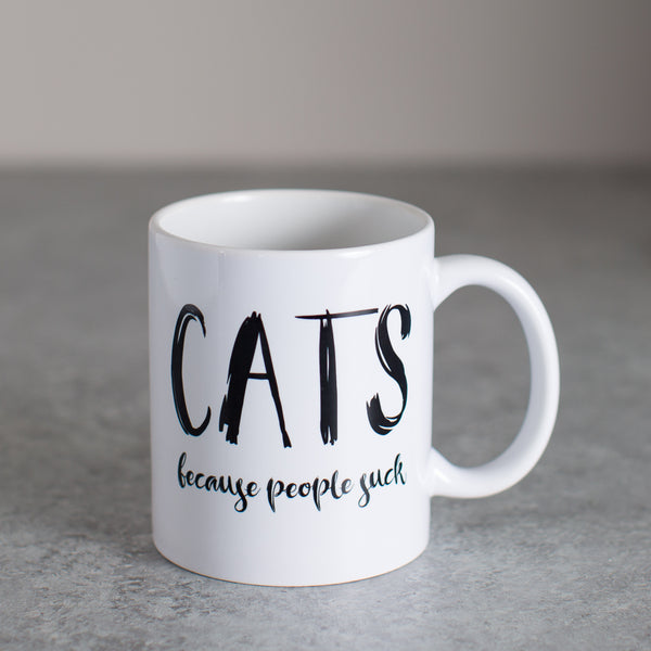 Cats Because People Suck Coffee Mug