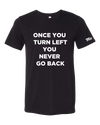 Never Go Back Black T-shirt
