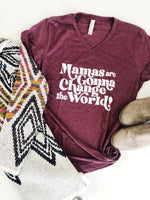 Mamas are Gonna Change the World Tee
