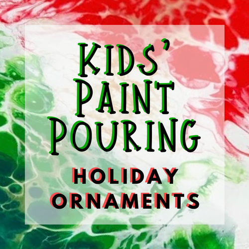 Kids' Pouring - Holiday Ornaments