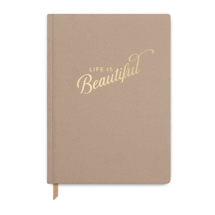 "QUOTE CLOTH JOURNAL | TAUPE ""LIFE IS BEAUTIFUL"""