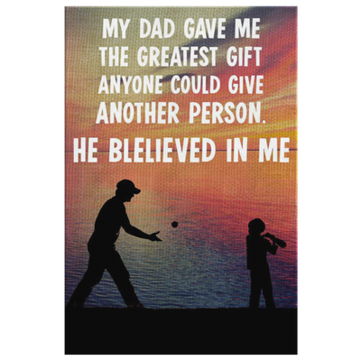 Baseball Canvas_My Dad Gave Me The Greatest Gift