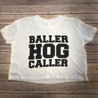 BALLER HOG CALLER / Women's Crop