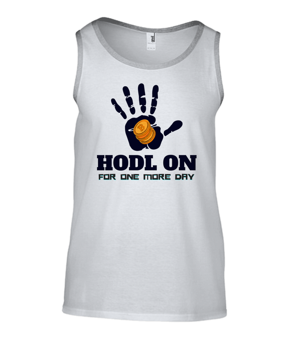 HODL ON For One More Day | Ringspun Tank Top