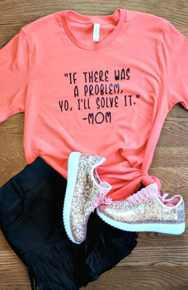 If There Was A Problem, Yo I'll Solve It Tee-Tops-Medium-Coral-Southern Comfort Boutique