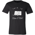 Men's Slim Fit T-Shirt - This Is How I Roll - Trailer