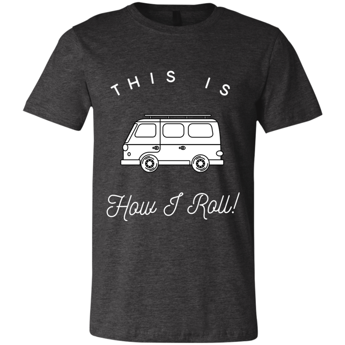 Men's Slim Fit T-Shirt - This Is How I Roll - Van