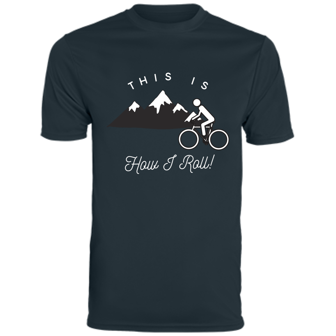 Men's Wicking T-Shirt - This Is How I Roll - Bicycle