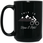 15 oz Black Mug - This Is How I Roll - Bicycle