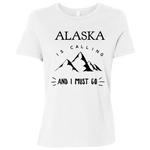 Women's Relaxed Fit Jersey T-Shirt - Alaska Is Calling