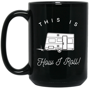 15 oz. Black Mug - This Is How I Roll - Trailer