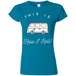 Women's Softstyle T-Shirt - This Is How I Roll