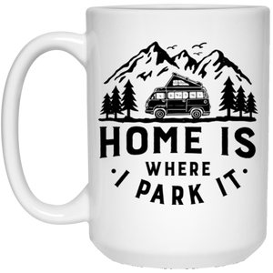 15 oz. White Mug - Home Is Where I Park It - Black Graphic