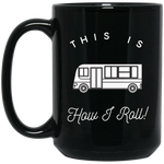 15 oz Black Mug - This Is How I Roll - Class A RV