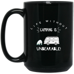 15oz Black Mug - Life Without Camping is Unbearable