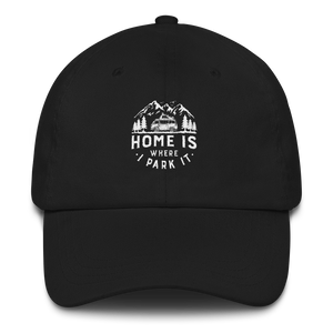 Dad Hat -  Home Is Where I Park It -  White Graphic