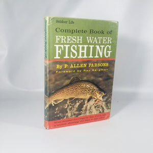 Complete Book of Fresh Water Fishing Outdoor Life  by P. Allen Parsons 1963 A Vintage Fishing Book