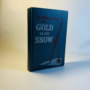 The Walton Boys and Gold in the Snow by Hal Burton 1948
