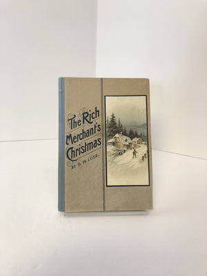 The Rich Merchant's Christmas By G.W. Lose A Vintage Book