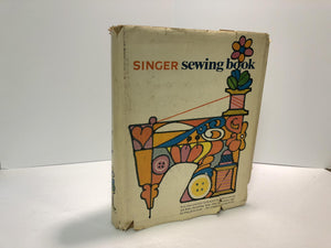 Singer Sewing Book  By Gladys Cunningham 1969 First Edition, Fourth Printing