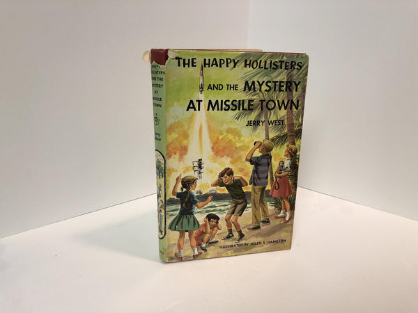 The Happy Hollisters and the Mystery at Missile Town #19 by Jerry West and Illustrations by Helen S. Hamilton-1961