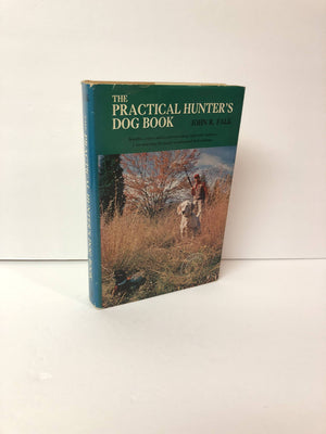 The Practical Hunters Dog Book by John R. Falk-1971 With Original Dust Jacket  Winchester Press Vintage Book