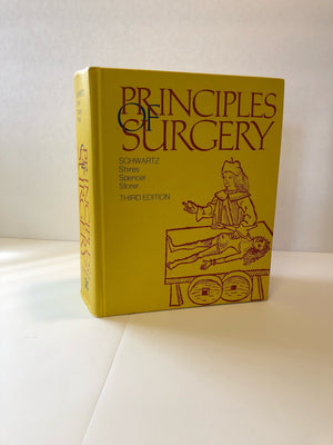 Principles of Surgery Seymour Schwartz Third Edition 1979 To Students of Surgery at all Levels in their Quest for Knowledge