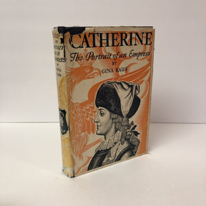 Catherine The Portrait of an Empress by Gina Kaus 1935 First Edition Vintage Book