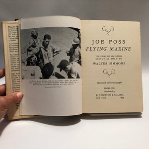 Joe Foss Flying Marine The Story of his Flying Circus as told to Walter Simmons 1943 First Edition Vintage Book