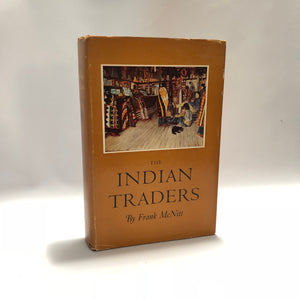 The Indian Traders by Frank McNitt Second Printing 1962