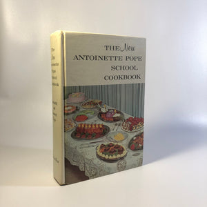 The New Antoinette Pope School Cook Book by Antoinette and Francois Pope 1962