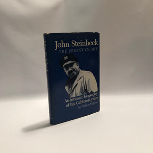 John Steinbeck The Errant Knight An Intimate Biography of his California Years by Nelson Valjean 1975 Vintage Book