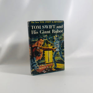 Tom Swift and His Giant Robot by Victor Appleton 1954 Book 4 in the Series of the New Tom Swift Jr. Adventures Vintage Book